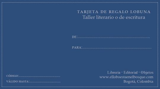Tarjeta de regalo Taller literario o de escritura: https://bit.ly/2EbElRo (Incluye dcto 20%)